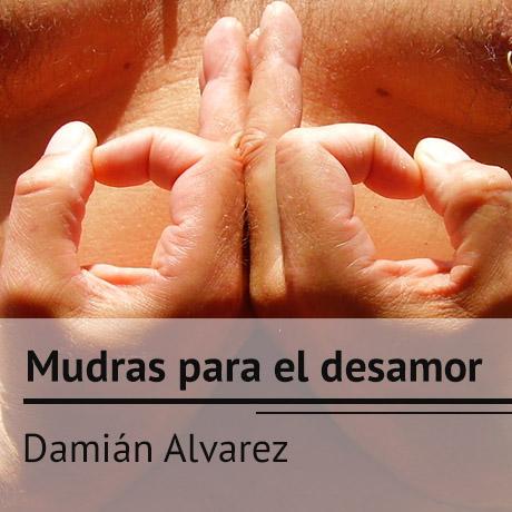 Damián Alvarez. Los mudras y las rupturas amorosas (2/2)